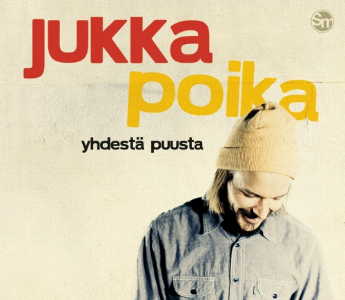 Jukka Poika: Yhdestä puusta